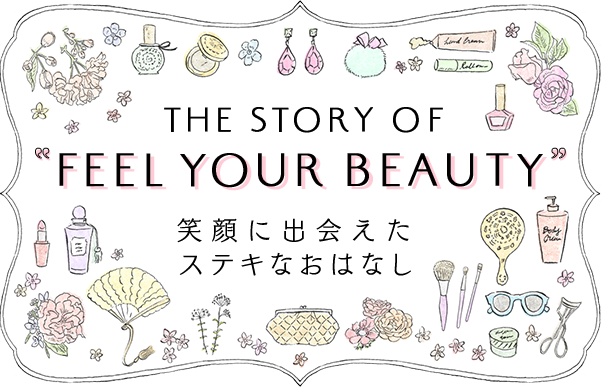 "THE STORY OF ""FEEL YOUR BEAUTY"""